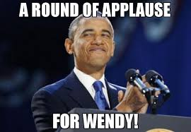 Wendy Meme - a round of applause for wendy meme 2nd term obama 68056
