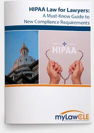 Hipaa Law For Lawyers A Must Know Guide To New Compliance