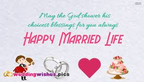 happy married wishes may the god shower his choicest blessings for you always happy