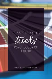 spring color trends 2017 2017 spring color trends u0026 the psychology of color u2014 the savvy peach