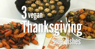 3 vegan thanksgiving side dishes food basics