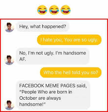 Hell Meme - dopl3r com memes hey what happened i hate you you are so ugly