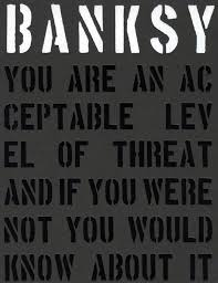 banksy you are an acceptable level of threat gary shove