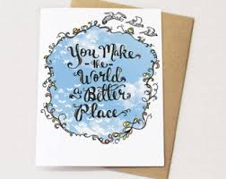 you make the world a better place friendship card thank you