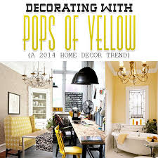 Decorating with POPS of Yellow A 2014 Home Decor Trend} The