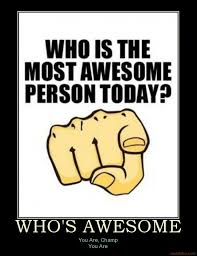 You Are Awesome Meme - image 64390 who s awesome you re awesome sos groso