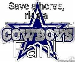 Save A Horse Ride A Cowboy Meme - save a horse ride a cowboys fan quickmeme