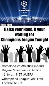 Chions League Memes - e f chions league meme nepal raise your hand your waiting for
