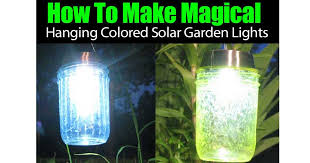 how to make a solar light from scratch how to make magical hanging colored solar garden lights