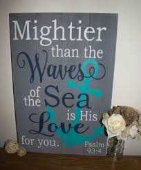 mightier than the waves in the sea is his love for you psalm 93 4