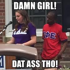 Dat Ass Meme Generator - damn girl dat ass tho dang gril meme generator