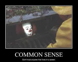 Common Sense Meme - common sense pennywise in the sewer know your meme