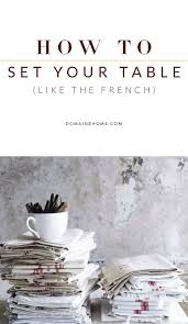 setting the table book how to set your table like the french manners french country