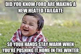 Ford Owner Memes - ford heated tailgate meme heated best of the funny meme