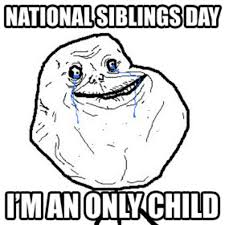 Challenge Completed Meme - national siblings day forever alone know your meme