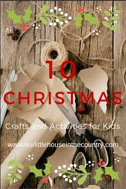 10 christmas crafts and activities for kids our little house in