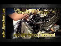 chrysler pt cruiser radiator fan chrysler pt cruiser radiator fan replacement youtube