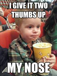 Thumbs Up Kid Meme - i give it two thumbs up my nose movie critic kid quickmeme