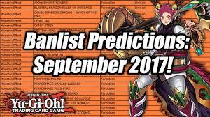 yu gi oh banlist predictions september 2017 youtube
