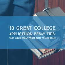 college application essay samples free 10 tips for a great college application essay c2 education 10 tips for a great college application essay