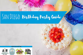 party supplies san diego san diego s birthday party guide 2018