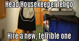 Housekeeper Meme - stories of a housekeeper album on imgur