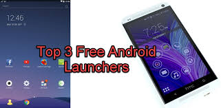 free launchers for android top 3 free android launchers mobileheadlines