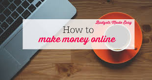 make money under the table how to make money online budgets made easy