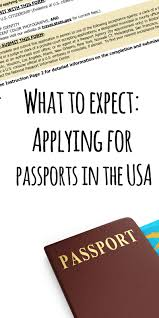 what to expect applying for passports in the united states