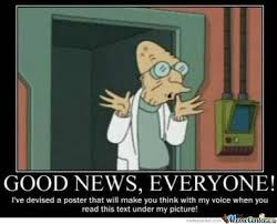 Good News Meme - good news everyone by taxford meme center