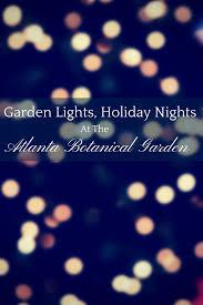 garden lights holiday nights atlanta botanical garden garden lights holiday nights at the atlanta botanical garden amli
