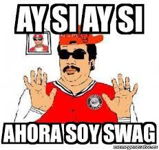 Memes Swag - meme personalizado ay si ay si ahora soy swag 2287859