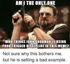 John Goodman Meme - john goodman goodman goodman john john a few goodmen t theaters