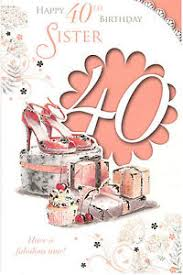 40th birthday card for sister happy 40th birthday sister have a