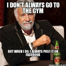 Post It Meme - hispanic meme i don t always go to the gym but when i do i always