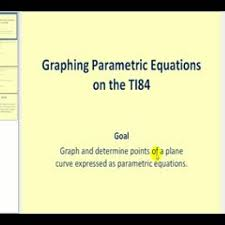 graphing parametric equations on the ti84 teachertube