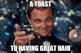 Hair Meme - leonardo dicaprio cheers meme imgflip