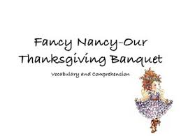 fancy nancy our thanksgiving banquet vocabulary and comprehension