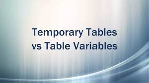 Sql Declare Temp Table Temporary Tables Vs Table Variables Sql Server Basics Youtube
