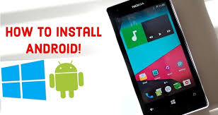 android for windows how to install android on lumia windows phone step by step