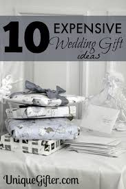 wedding gift ideas 10 more expensive wedding gift ideas unique gifter