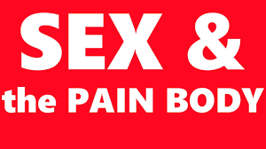 pain body eckhart tolle interview sex and the pain body youtube
