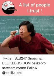 Trust Meme - 25 best memes about people i trust people i trust memes