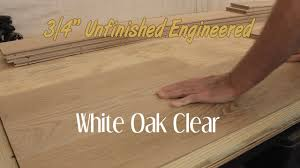 Engineered White Oak Flooring Unfinished Engineered White Oak Clear Hardwood Flooring 3 4 Inch