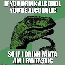 Meme Generator Philosoraptor - philosoraptor meme if you drink alcohol you re alcoholic so if i