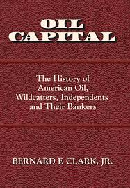 Origination Of Halloween by Oil Capital The History Of American Oil Wildcatters