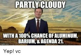 Agenda Meme - partlycloudy with a 100 chance of aluminum barium agenda 21