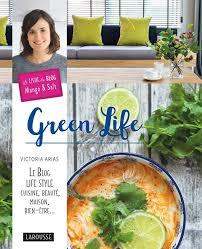 livre cuisine larousse livre green le style cuisine beauté maison bien
