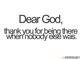 dear god thank you for being there quotepix mobile