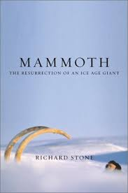 mammoth resurrection ice age giant richard stone